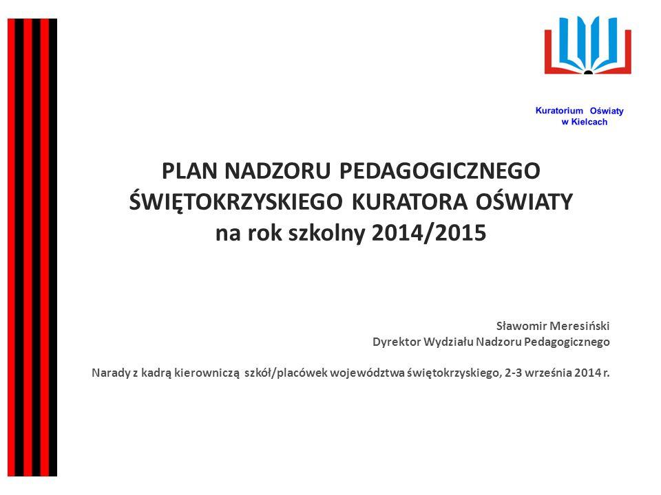 PODSTAWOWE KIERUNKI REALIZACJI POLITYKI OŚWIATOWEJ PAŃSTWA W ROKU SZKOLNYM 2014/2015.
