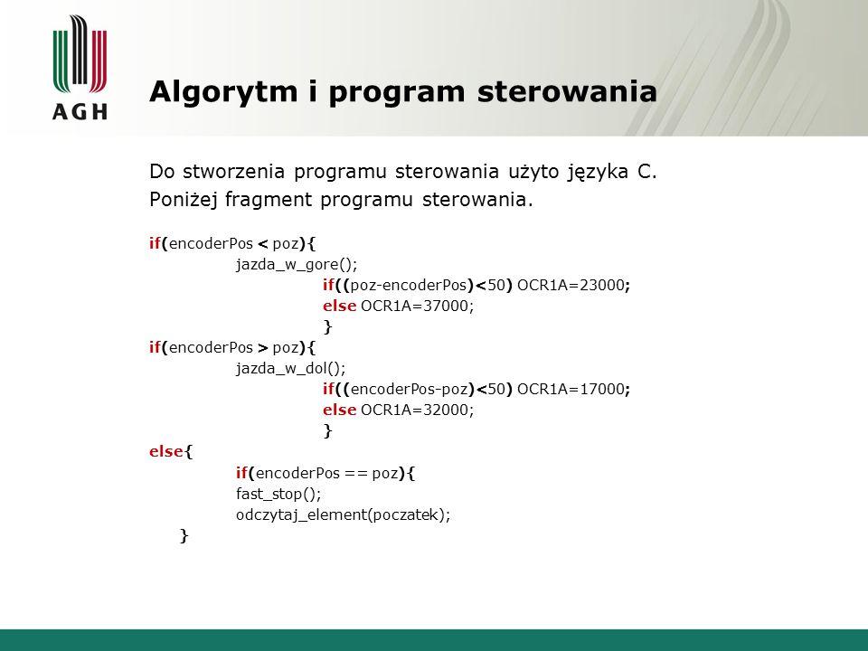 Algorytm i program sterowania Do stworzenia programu sterowania użyto języka C. Poniżej fragment programu sterowania. if(encoderPos < poz){ jazda_w_go