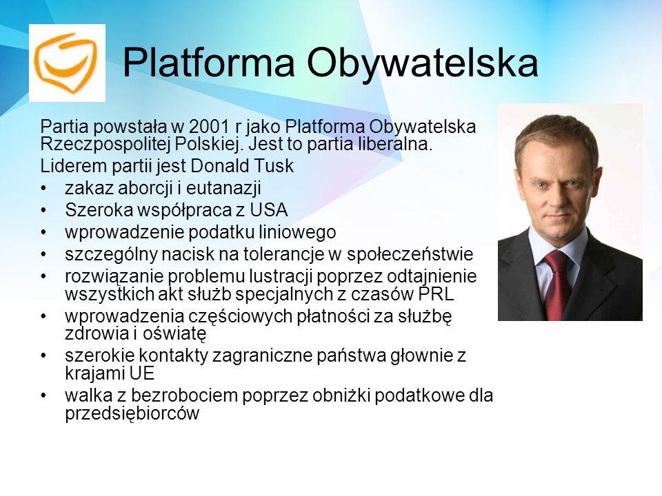 Platforma Obywatelska Partia powstała w 2001 r jako Platforma Obywatelska Rzeczpospolitej Polskiej. Jest to partia liberalna. Liderem partii jest Dona
