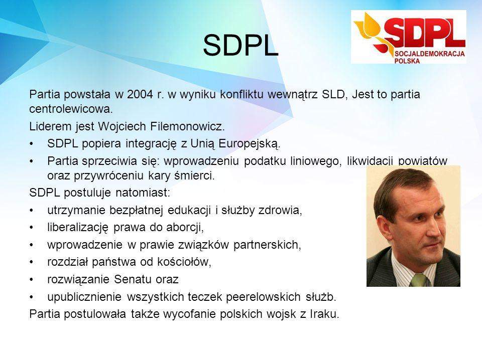 SDPL Partia powstała w 2004 r. w wyniku konfliktu wewnątrz SLD, Jest to partia centrolewicowa. Liderem jest Wojciech Filemonowicz. SDPL popiera integr