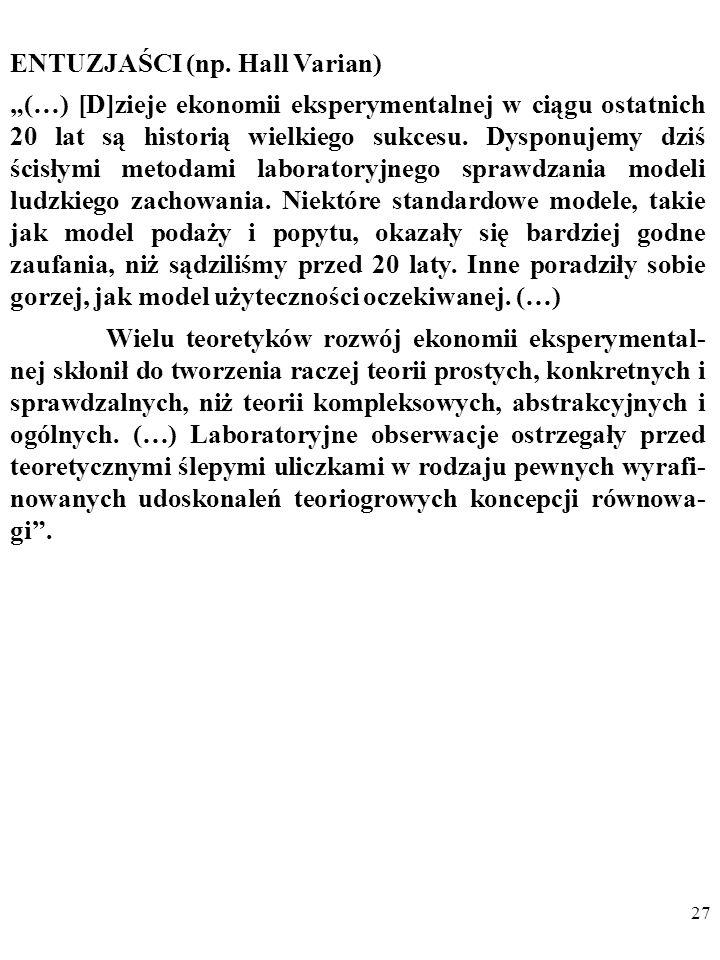 26 A jednak świadectwem rosnącej roli eksperymentu w ekono- miii stał się w 2. połowie XX wieku szybki rozwój EKONO- MII EKSPERYMENTALNEJ (ang. experi