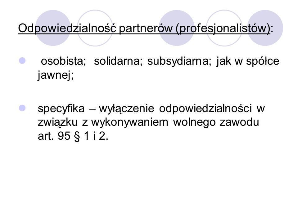 Firma spółki partnerskiej: nazwisko co najmniej jednego partnera; oznaczenie i partner bądź i partnerzy albo spółka partnerska ; określenie wolnego zawodu wykonywanego w spółce.