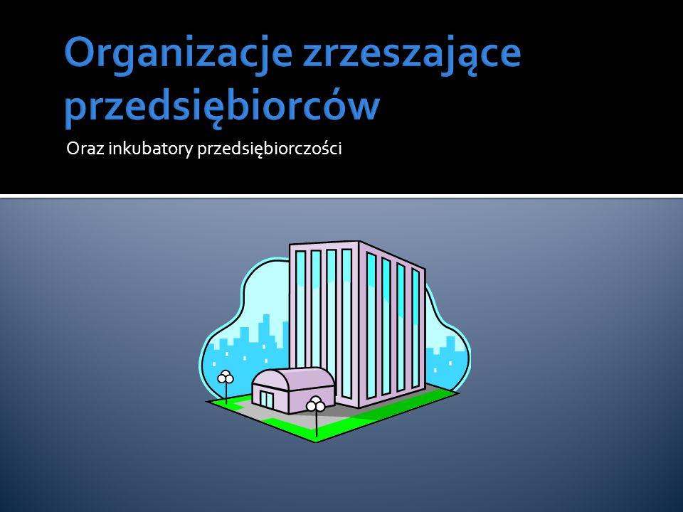 Oraz inkubatory przedsiębiorczości