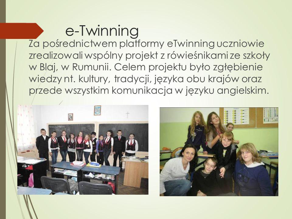 e-Twinning Za pośrednictwem platformy eTwinning uczniowie zrealizowali wspólny projekt z rówieśnikami ze szkoły w Blaj, w Rumunii.
