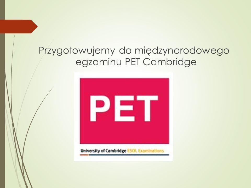 Przygotowujemy do międzynarodowego egzaminu PET Cambridge