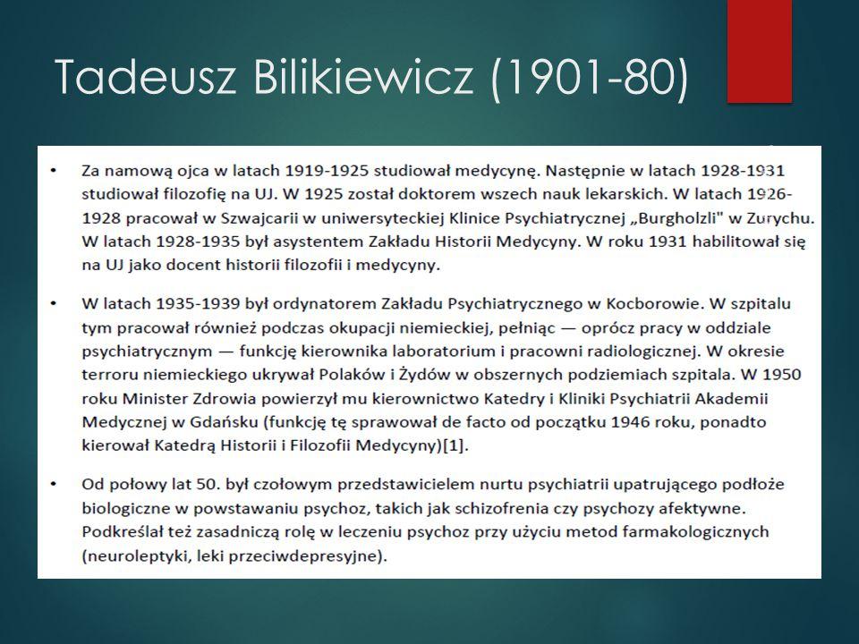 Tadeusz Bilikiewicz (1901-80) Wikipedia 2013
