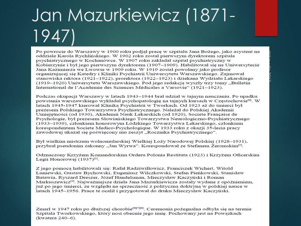 Jan Mazurkiewicz (1871- 1947) Wikipedia 2013