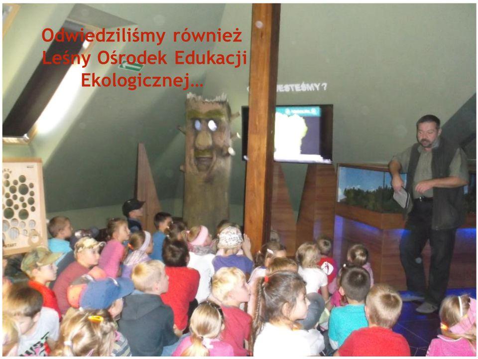 Odwiedziliśmy również Leśny Ośrodek Edukacji Ekologicznej…