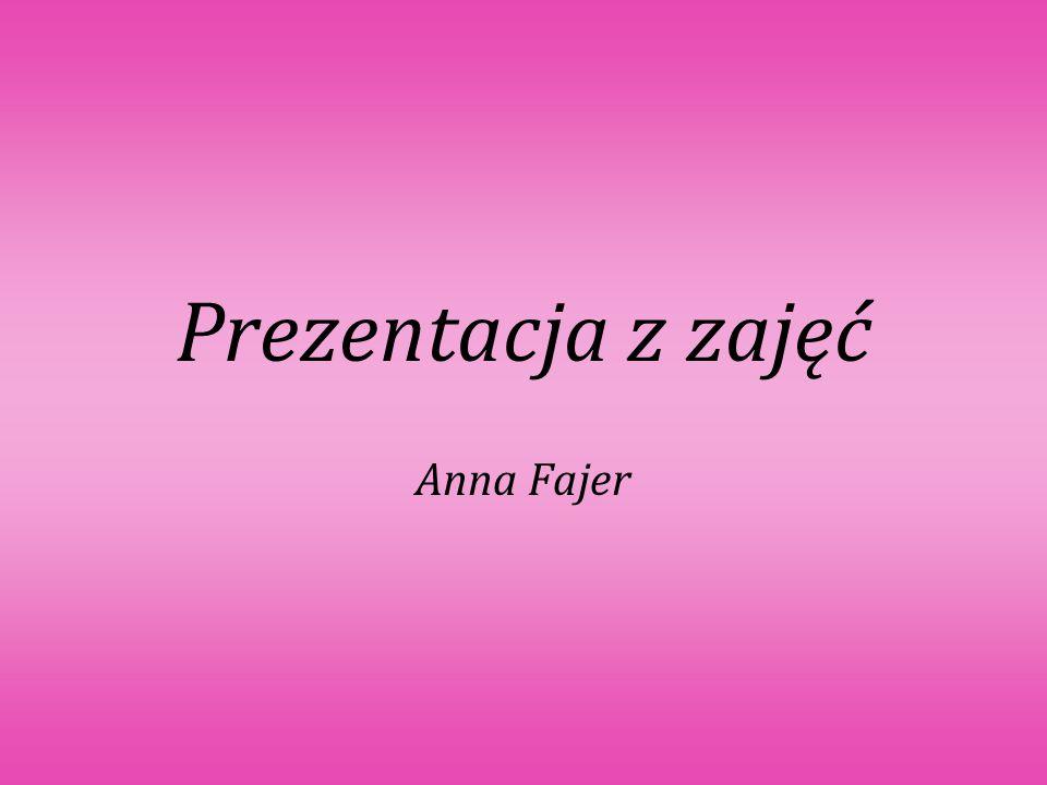 Prezentacja z zajęć Anna Fajer