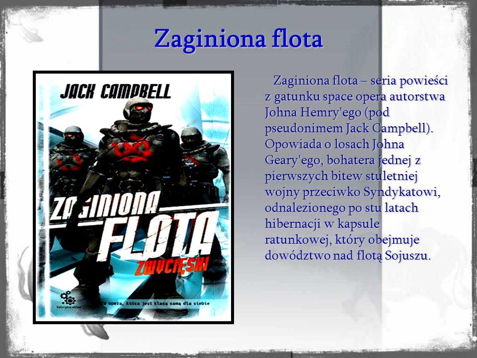 Zaginiona flota Zaginiona flota – seria powieści z gatunku space opera autorstwa Johna Hemry'ego (pod pseudonimem Jack Campbell). Opowiada o losach Jo