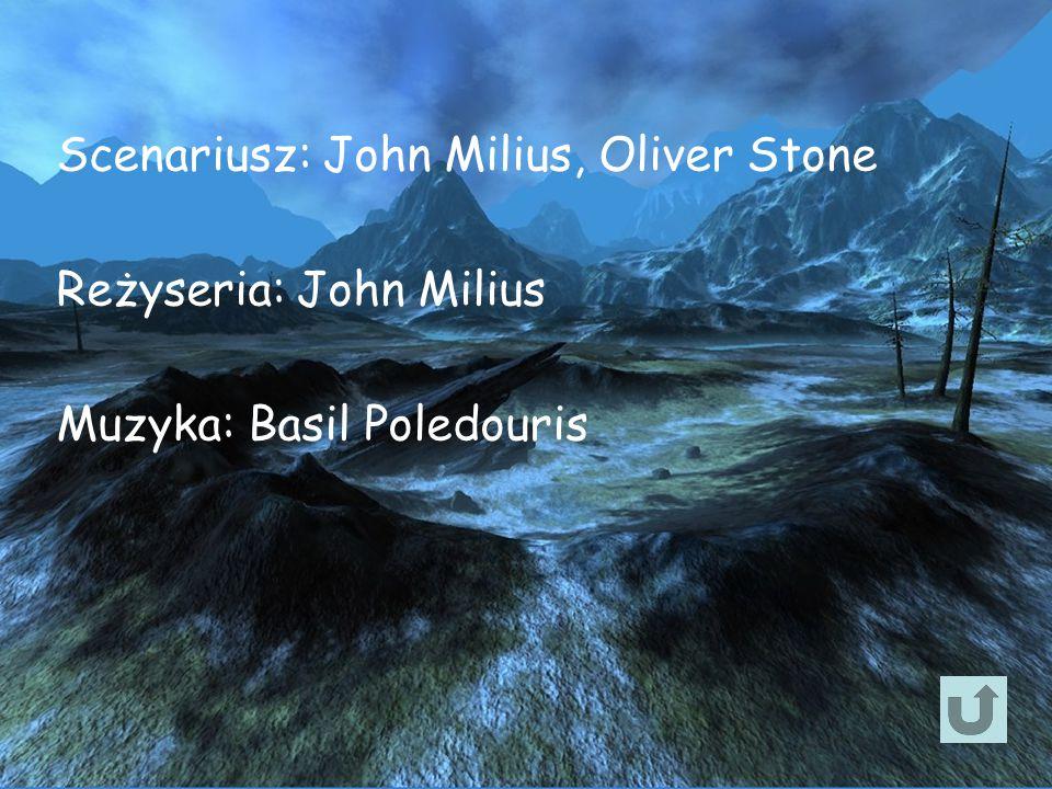 Scenariusz: John Milius, Oliver Stone Reżyseria: John Milius Muzyka: Basil Poledouris