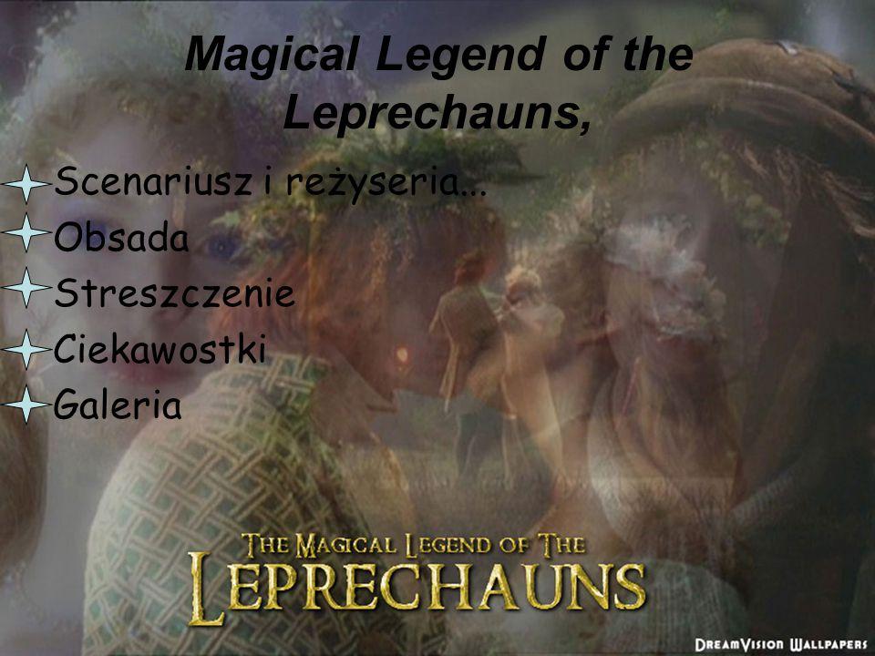 Magical Legend of the Leprechauns, Scenariusz i reżyseria...