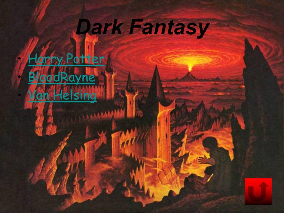 Dark Fantasy Harry Potter BloodRayne Van Helsing