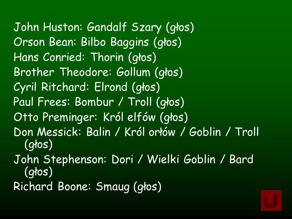John Huston: Gandalf Szary (głos) Orson Bean: Bilbo Baggins (głos) Hans Conried: Thorin (głos) Brother Theodore: Gollum (głos) Cyril Ritchard: Elrond (głos) Paul Frees: Bombur / Troll (głos) Otto Preminger: Król elfów (głos) Don Messick: Balin / Król orłów / Goblin / Troll (głos) John Stephenson: Dori / Wielki Goblin / Bard (głos) Richard Boone: Smaug (głos)