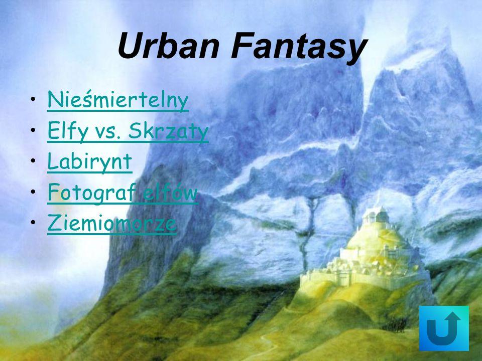 Urban Fantasy Nieśmiertelny Elfy vs. Skrzaty Labirynt Fotograf elfów Ziemiomorze