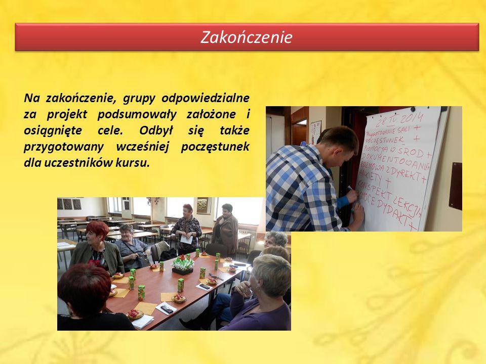 Zakończenie Na zakończenie, grupy odpowiedzialne za projekt podsumowały założone i osiągnięte cele.