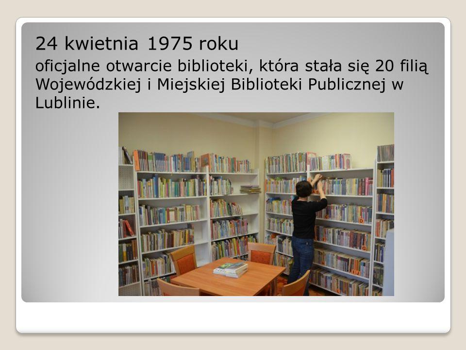 24 kwietnia 1975 roku oficjalne otwarcie biblioteki, która stała się 20 filią Wojewódzkiej i Miejskiej Biblioteki Publicznej w Lublinie.