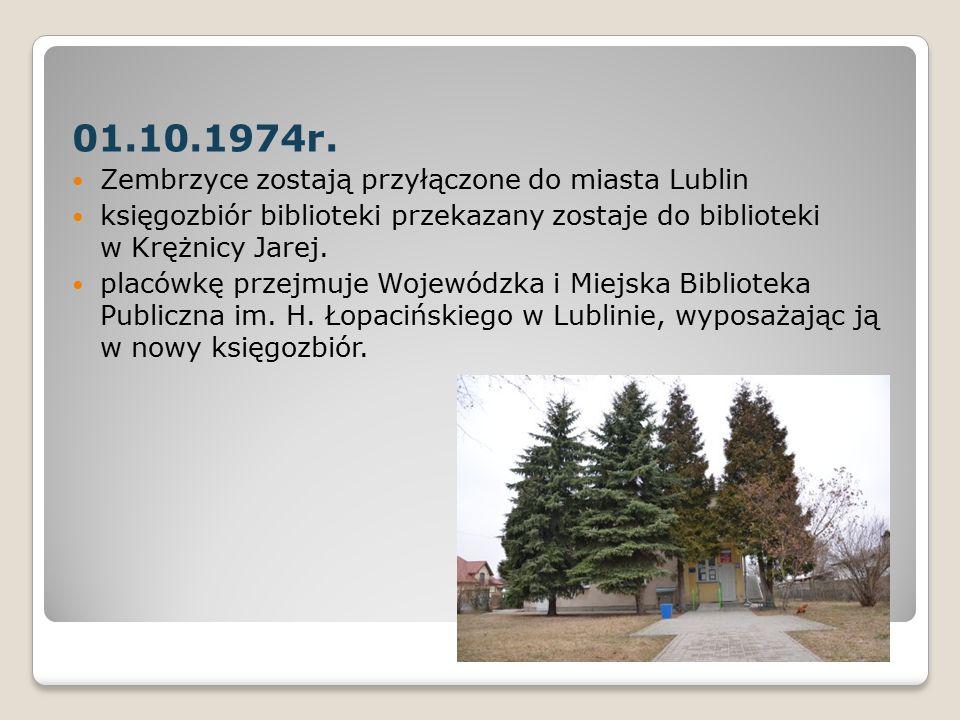 01.10.1974r. Zembrzyce zostają przyłączone do miasta Lublin księgozbiór biblioteki przekazany zostaje do biblioteki w Krężnicy Jarej. placówkę przejmu