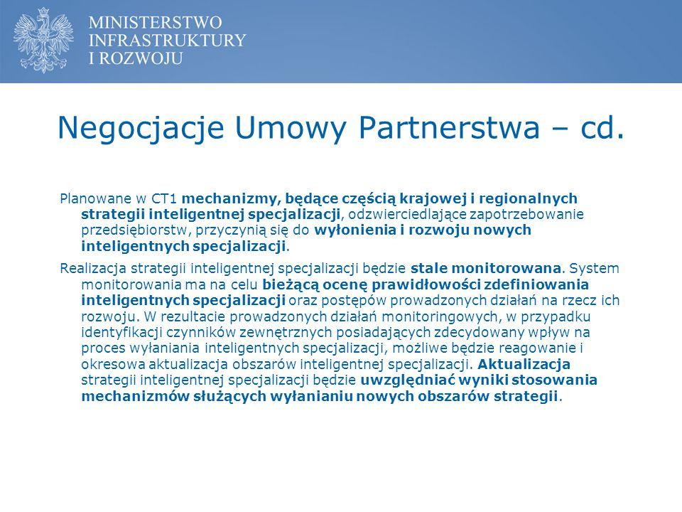 Negocjacje Umowy Partnerstwa – cd. Planowane w CT1 mechanizmy, będące częścią krajowej i regionalnych strategii inteligentnej specjalizacji, odzwierci