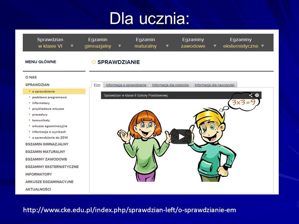 Dla ucznia: http://www.cke.edu.pl/index.php/sprawdzian-left/o-sprawdzianie-em