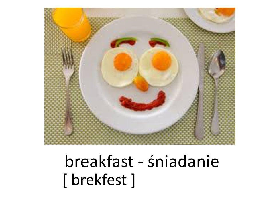 breakfast - śniadanie [ brekfest ]