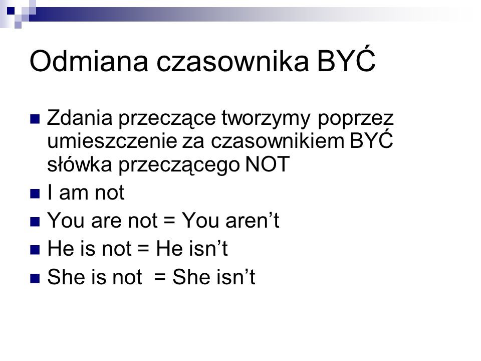 Odmiana czasownika BYĆ He … a student.It … not a park.