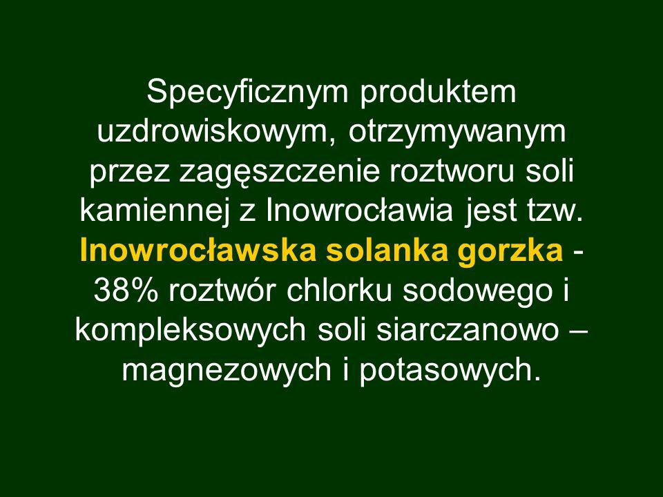 Specyficznym produktem uzdrowiskowym, otrzymywanym przez zagęszczenie roztworu soli kamiennej z Inowrocławia jest tzw. Inowrocławska solanka gorzka -