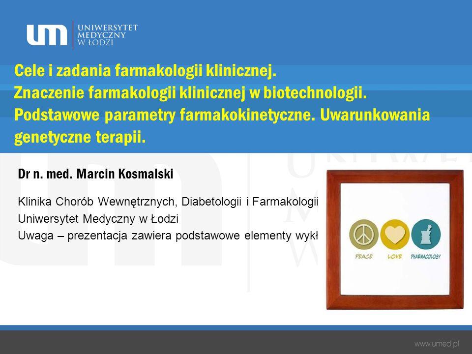 Cele i zadania farmakologii klinicznej.Znaczenie farmakologii klinicznej w biotechnologii.