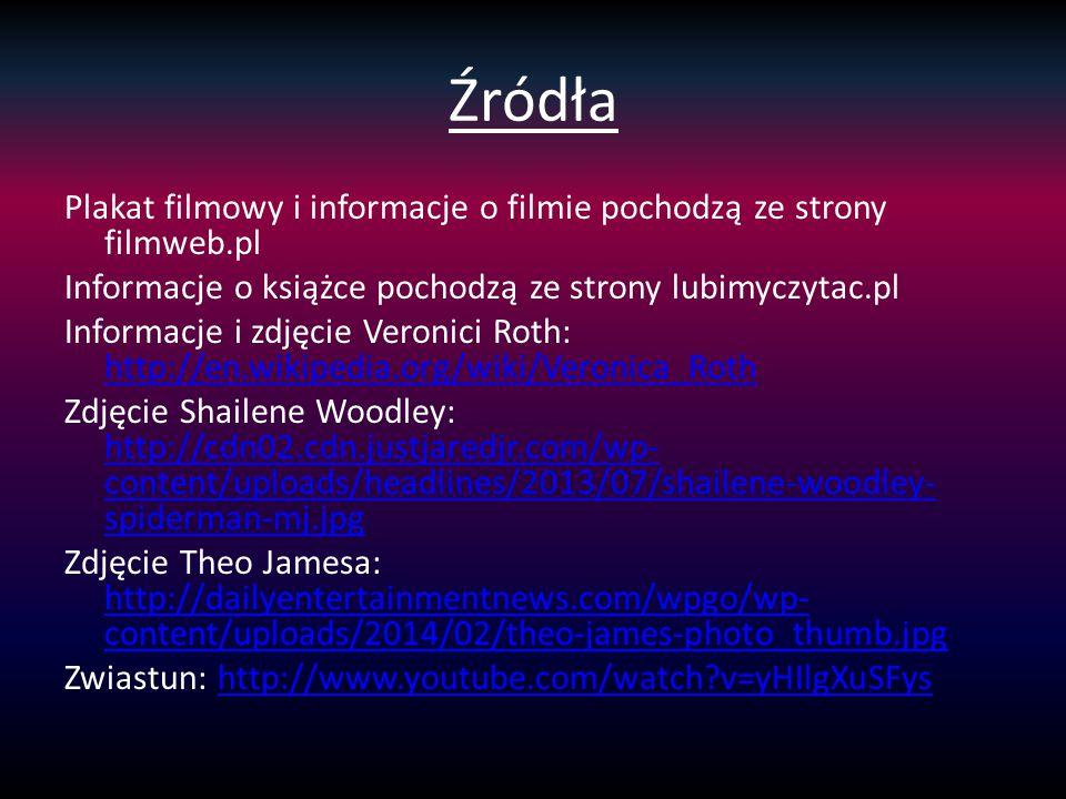 Źródła Plakat filmowy i informacje o filmie pochodzą ze strony filmweb.pl Informacje o książce pochodzą ze strony lubimyczytac.pl Informacje i zdjęcie