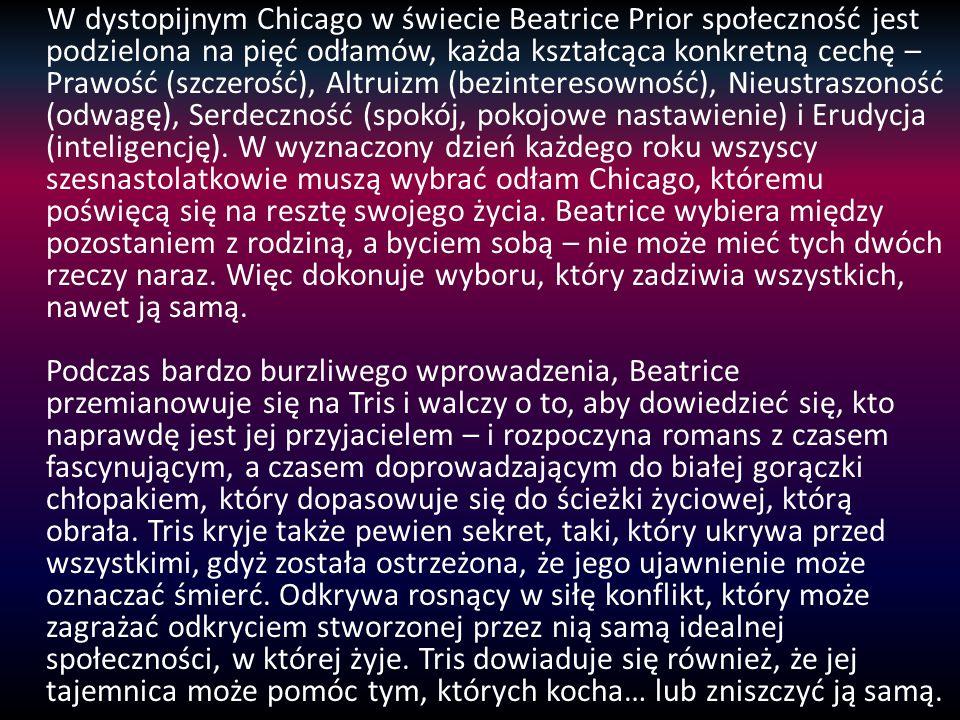 W dystopijnym Chicago w świecie Beatrice Prior społeczność jest podzielona na pięć odłamów, każda kształcąca konkretną cechę – Prawość (szczerość), Al