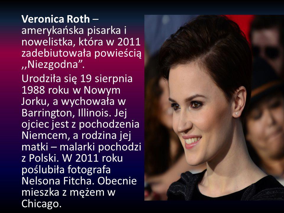 """Veronica Roth – amerykańska pisarka i nowelistka, która w 2011 zadebiutowała powieścią,,Niezgodna"""". Urodziła się 19 sierpnia 1988 roku w Nowym Jorku,"""