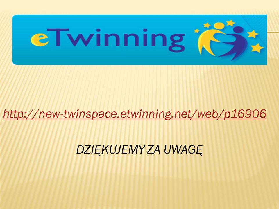 http://new-twinspace.etwinning.net/web/p16906 DZIĘKUJEMY ZA UWAGĘ