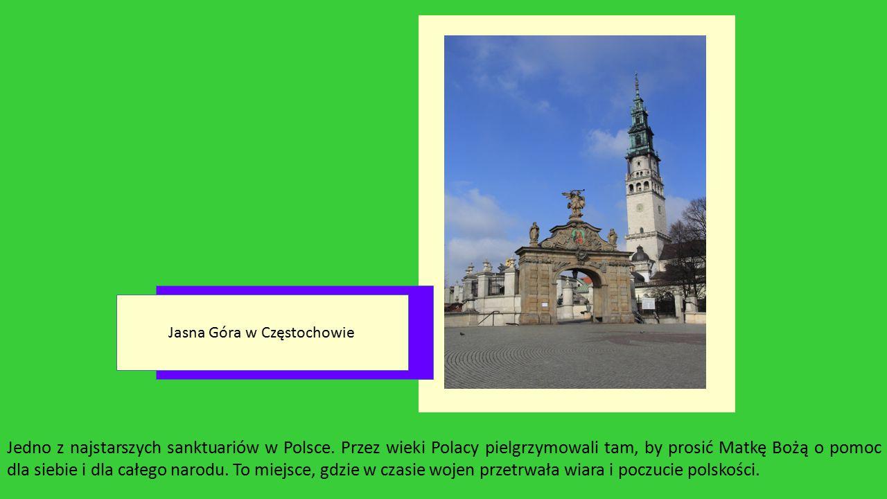 Jedno z najstarszych sanktuariów w Polsce. Przez wieki Polacy pielgrzymowali tam, by prosić Matkę Bożą o pomoc dla siebie i dla całego narodu. To miej