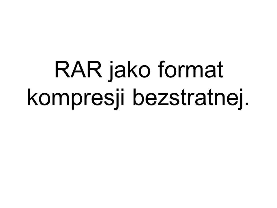 RAR jako format kompresji bezstratnej.