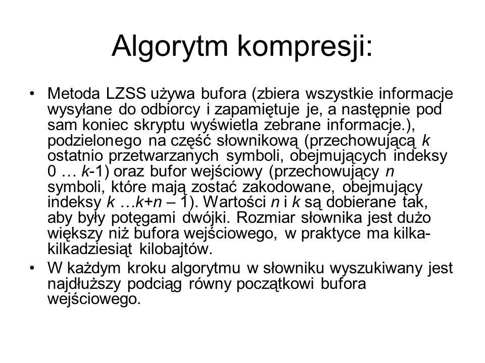 Algorytm kompresji: Metoda LZSS używa bufora (zbiera wszystkie informacje wysyłane do odbiorcy i zapamiętuje je, a następnie pod sam koniec skryptu wyświetla zebrane informacje.), podzielonego na część słownikową (przechowującą k ostatnio przetwarzanych symboli, obejmujących indeksy 0 … k-1) oraz bufor wejściowy (przechowujący n symboli, które mają zostać zakodowane, obejmujący indeksy k …k+n – 1).