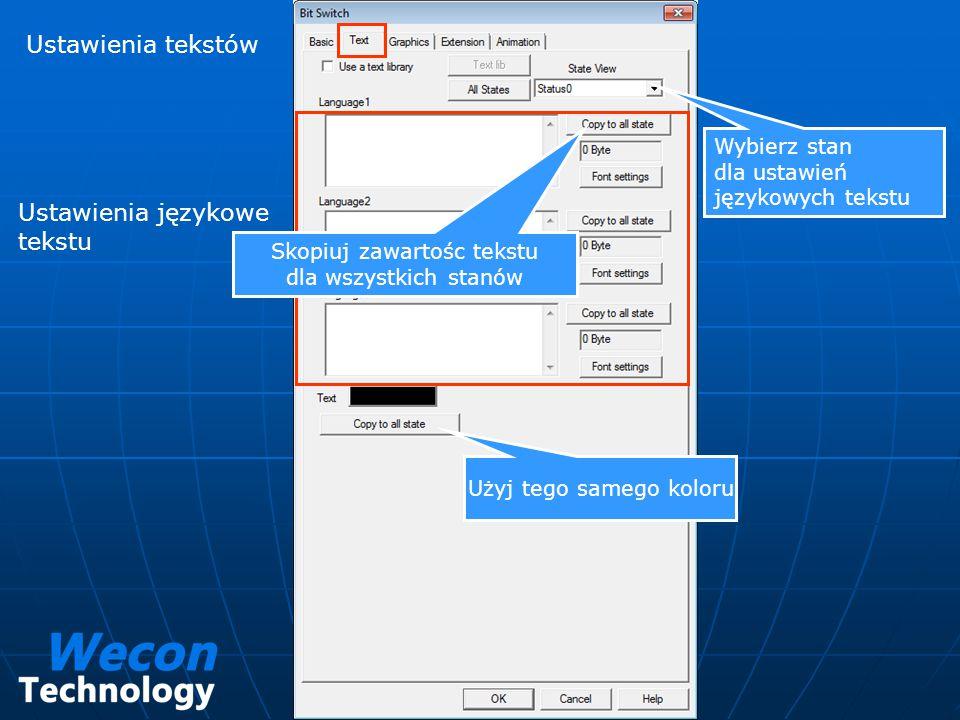 Ustawienia tekstów Ustawienia językowe tekstu Skopiuj zawartośc tekstu dla wszystkich stanów Wybierz stan dla ustawień językowych tekstu Użyj tego sam