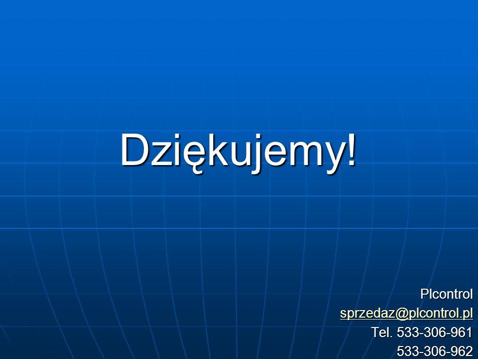 Dziękujemy! Plcontrol sprzedaz@plcontrol.pl Tel. 533-306-961 533-306-962