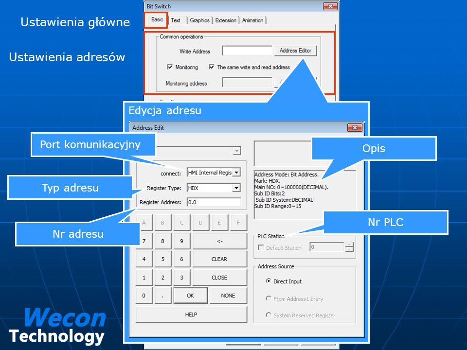 Ustawienia główne Ustawienia adresów Edycja adresu Port komunikacyjny Typ adresu Nr adresu Nr PLC Opis