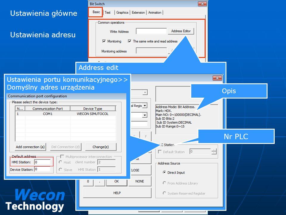 Ustawienia główne Ustawienia adresu Address edit Ustawienia portu komunikacyjnego>> Domyślny adres urządzenia Nr PLC Opis