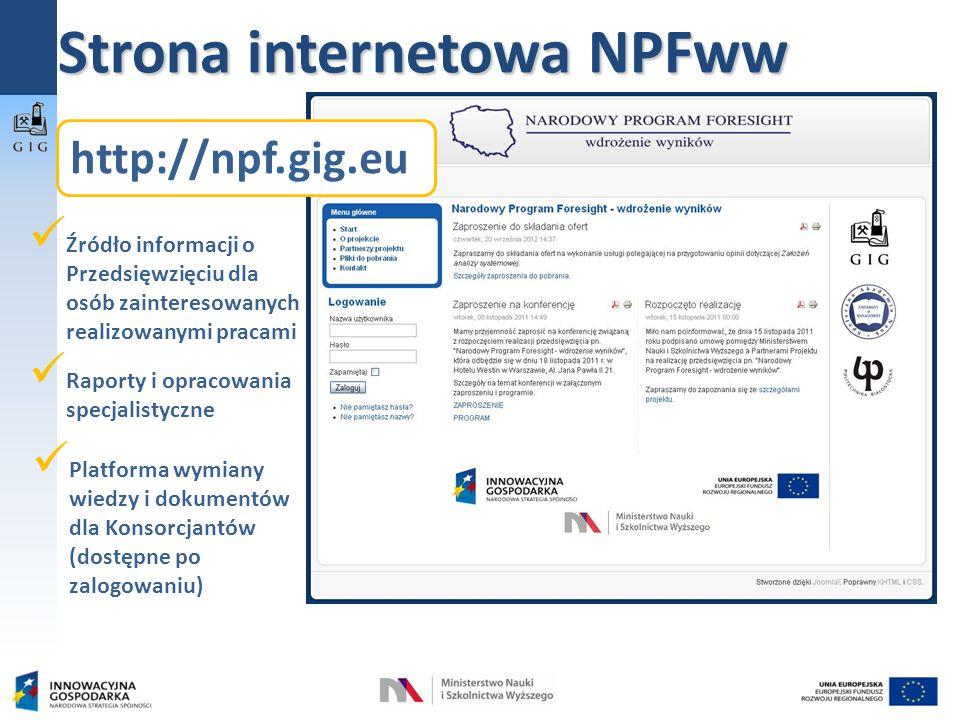 Platforma wymiany wiedzy i dokumentów dla Konsorcjantów (dostępne po zalogowaniu) http://npf.gig.eu Źródło informacji o Przedsięwzięciu dla osób zainteresowanych realizowanymi pracami Strona internetowa NPFww Raporty i opracowania specjalistyczne