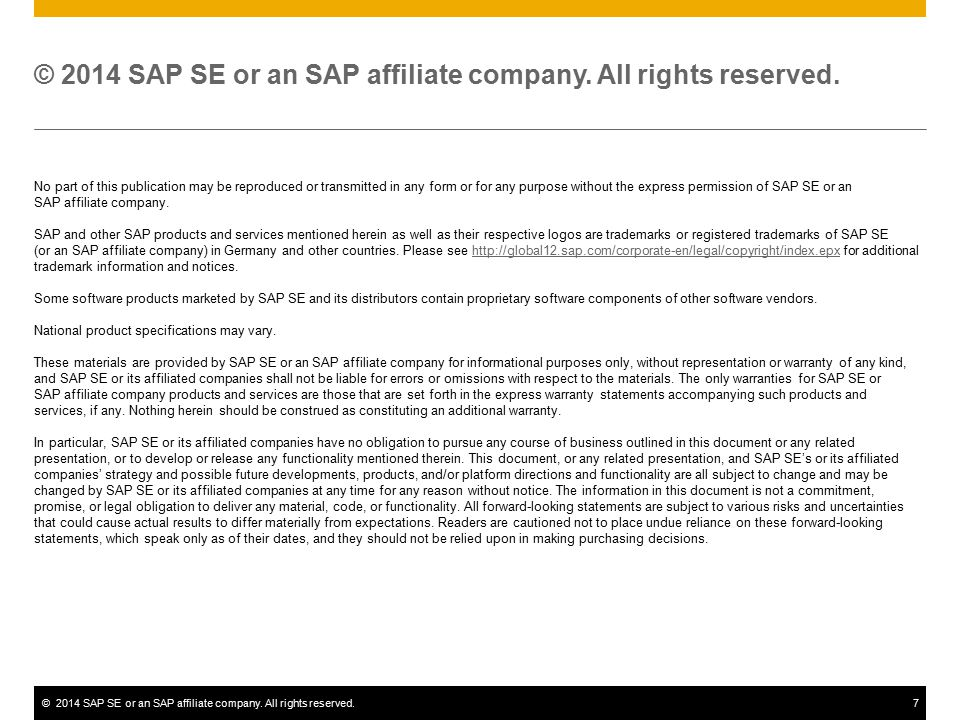©2014 SAP SE or an SAP affiliate company. All rights reserved.7 No part of this publication may be reproduced or transmitted in any form or for any pu