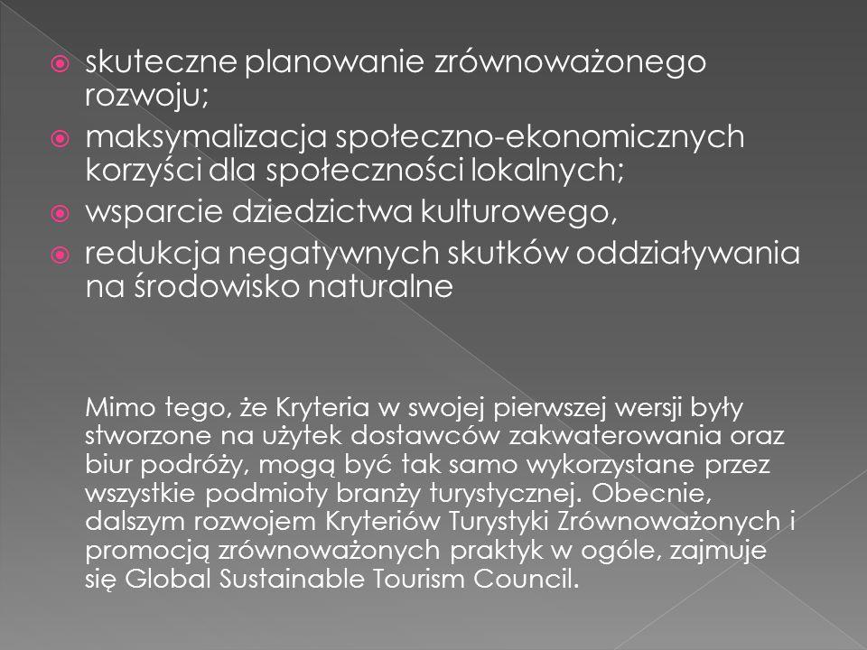  skuteczne planowanie zrównoważonego rozwoju;  maksymalizacja społeczno-ekonomicznych korzyści dla społeczności lokalnych;  wsparcie dziedzictwa ku