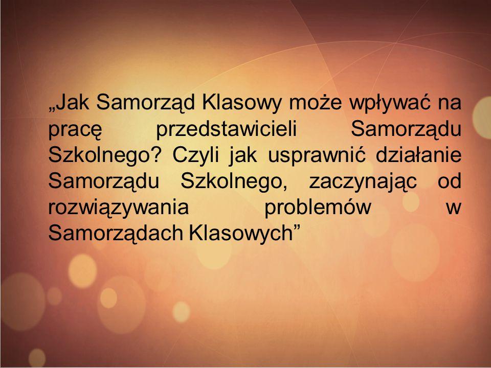 Czy działalność Samorządu Klasowego ma wpływ na Samorząd Uczniowski ?