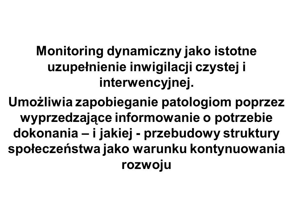 Monitoring dynamiczny jako istotne uzupełnienie inwigilacji czystej i interwencyjnej.