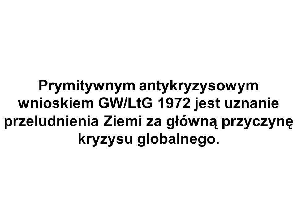 Prymitywnym antykryzysowym wnioskiem GW/LtG 1972 jest uznanie przeludnienia Ziemi za główną przyczynę kryzysu globalnego.