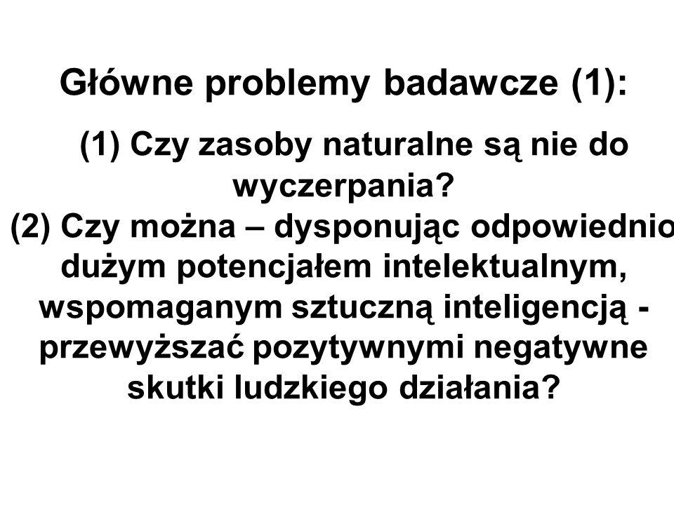 Główne problemy badawcze (1): (1) Czy zasoby naturalne są nie do wyczerpania.