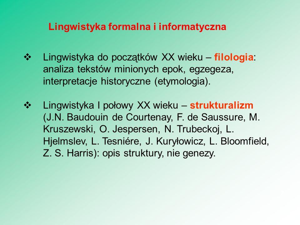  Lingwistyka do początków XX wieku – filologia: analiza tekstów minionych epok, egzegeza, interpretacje historyczne (etymologia).  Lingwistyka I poł