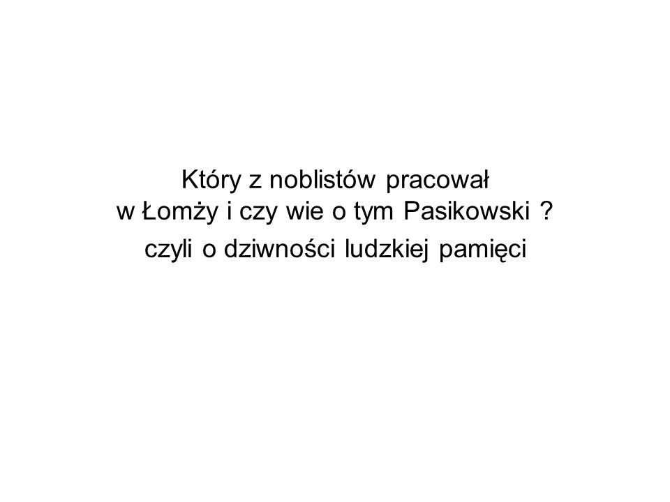 Który z noblistów pracował w Łomży i czy wie o tym Pasikowski ? czyli o dziwności ludzkiej pamięci