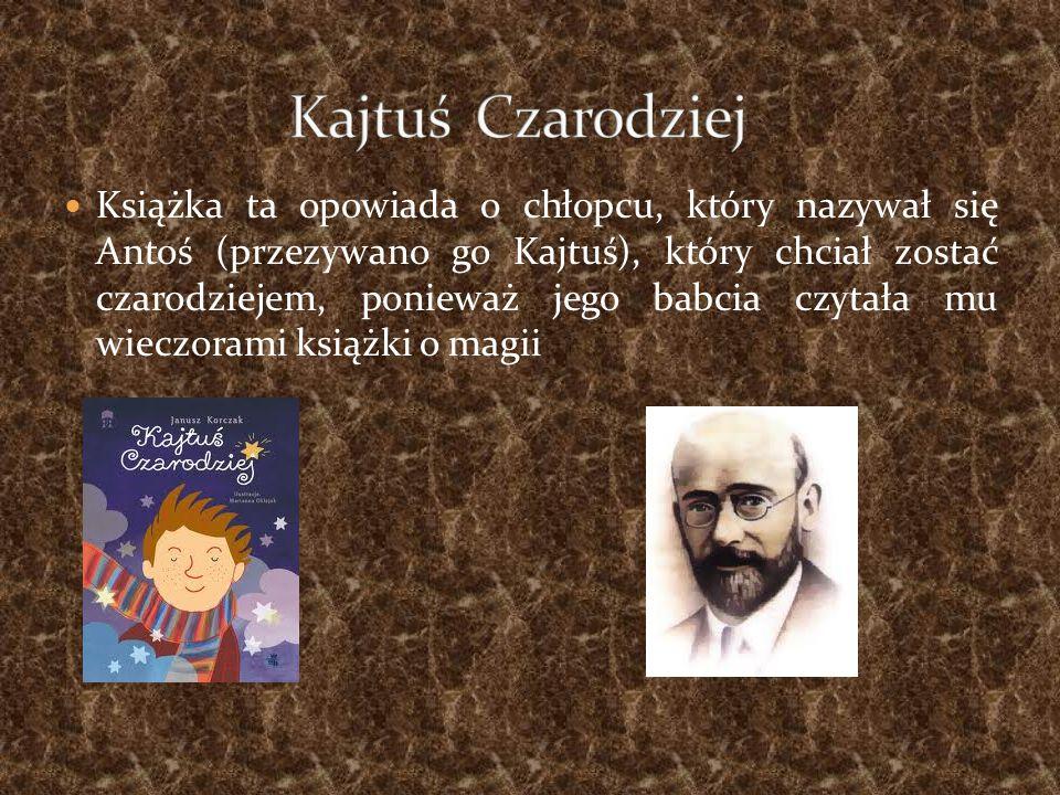 Książka ta opowiada o chłopcu, który nazywał się Antoś (przezywano go Kajtuś), który chciał zostać czarodziejem, ponieważ jego babcia czytała mu wieczorami książki o magii