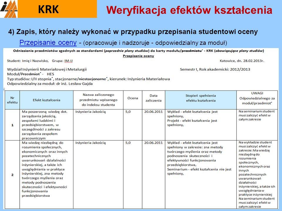 4) Zapis, który należy wykonać w przypadku przepisania studentowi oceny Przepisanie ocenyPrzepisanie oceny - (opracowuje i nadzoruje - odpowiedzialny